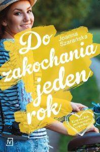 Do zakochania jeden rok – Joanna Szarańska