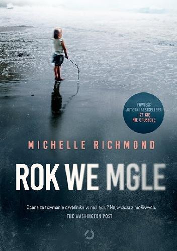Rok we mgle – Michelle Richmond