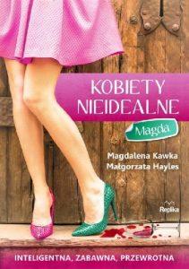 Kobiety nieidealne. Magda – Magdalena Kawka, Małgorzata Hayles