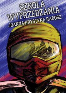 Szkoła wyprzedzania – Joanna Krystyna Radosz