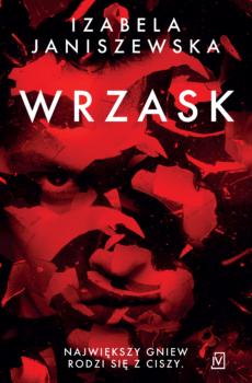 Wrzask – Izabela Janiszewska